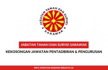 Jabatan Tanah dan Survei Sarawak ~ Pegawai Tadbir, Peg.Perancang Bandar & Desa, Pen. Pentadbir Tanah & Pelbagai Jawatan