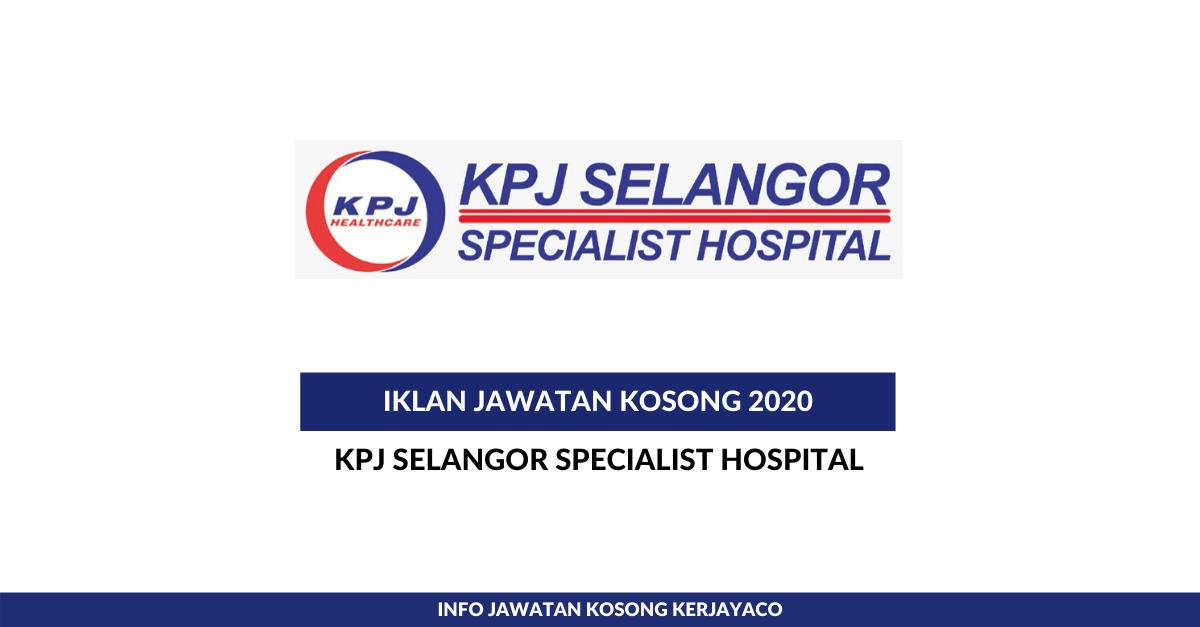 Jawatan Kosong Terkini Kpj Selangor Specialist Hospital Kerani Pembantu Farmasi Pelbagai Jawatan Kerja Kosong Kerajaan Swasta