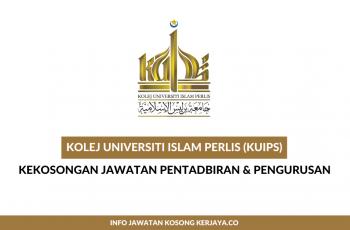 Kolej Universiti Islam Perlis (KUIPs) ~ Pembantu Tadbir, Pegawai Tadbir, Pen.Pegawai Tadbir & Pelbagai Jawatan