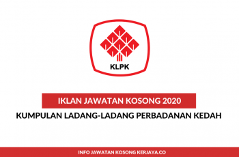 Kumpulan Ladang-Ladang Perbadanan Kedah ~ Kerani, Eksekutif Teknologi Maklumat, Penolong Pengurus Ladang & Pelbagai Jawatan