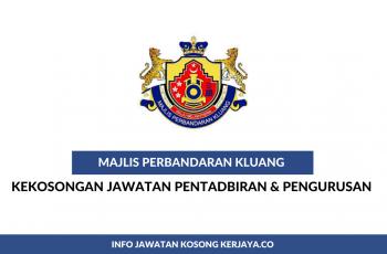 Majlis Perbandaran Kluang (MPKluang) ~ Pembantu Tadbir, Pegawai Tadbir, Pembantu Penguat Kuasa & Pelbagai Jawatan