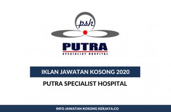 Putra Specialist Hospital ~ Pelbagai Kekosongan Jawatan