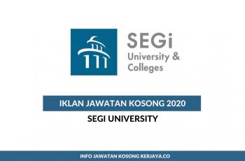 SEGi University ~ Pelbagai Kekosongan Jawatan
