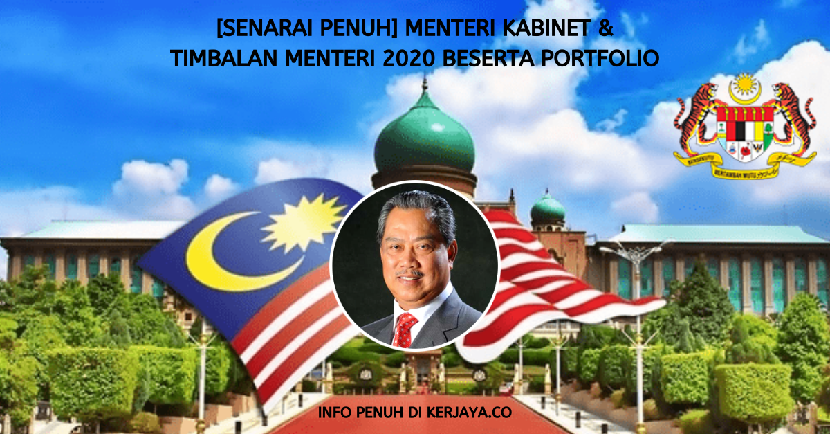 [Senarai Penuh] Menteri Kabinet 2020 & Timbalan Menteri Beserta Portfolio Untuk Rujukan Sesi Temuduga Kerja Kerajaan Nanti (1)