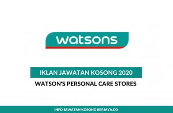 Temuduga Terbuka Watson's Personal Care Stores ~ Pembantu Pelanggan, Penasihat Kecantikan, Penyelia & Pembantu Penyelia