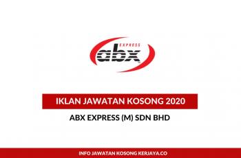 ABX Express ~ Pelbagai Kekosongan Jawatan