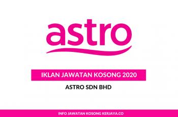 ASTRO ~ Pelbagai Kekosongan Jawatan
