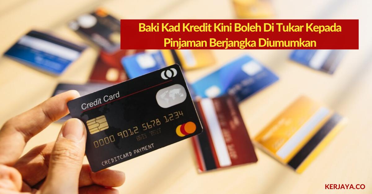 Covid 19 Baki Kad Kredit Kini Boleh Di Tukar Kepada Pinjaman Berjangka Diumumkan Pm