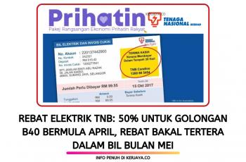Rebat Elektrik TNB: 50% Untuk Golongan B40 Bermula April, Rebat Bakal Tertera Dalam Bil Bulan Mei