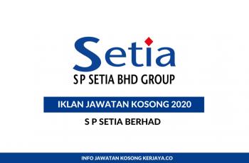 S P Setia Berhad ~ Receiptionist & Pelbagai Jawatan