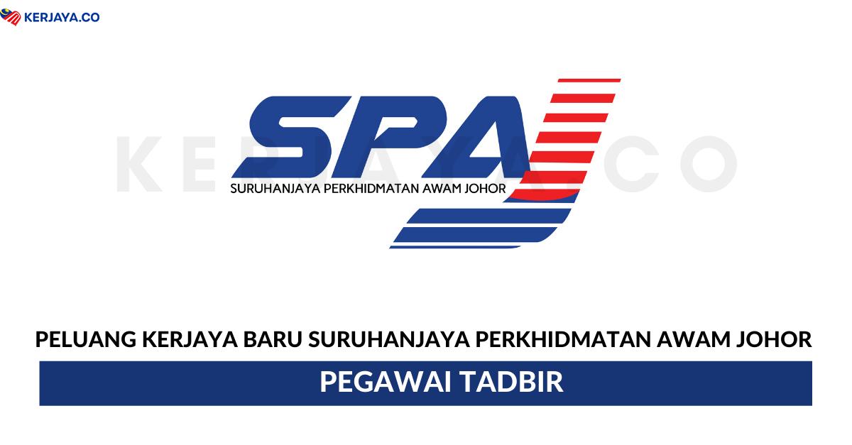 Jawatan Kosong Terkini Suruhanjaya Perkhidmatan Awam Johor Spaj Pegawai Tadbir Kerja Kosong Kerajaan Swasta