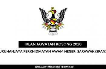Suruhanjaya Perkhidmatan Awam Negeri Sarawak (SPANS) ~ Pembantu Tadbir, Pembantu Awam, Pembantu Penguat Kuasa & Pelbagai Jawatan