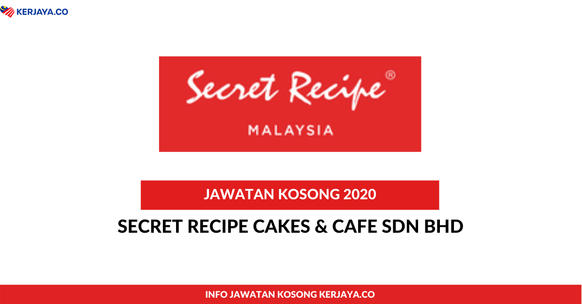 Jawatan Kosong Terkini Secret Recipe Cakes Cafe Sdn Bhd Kerja Kosong Kerajaan Swasta