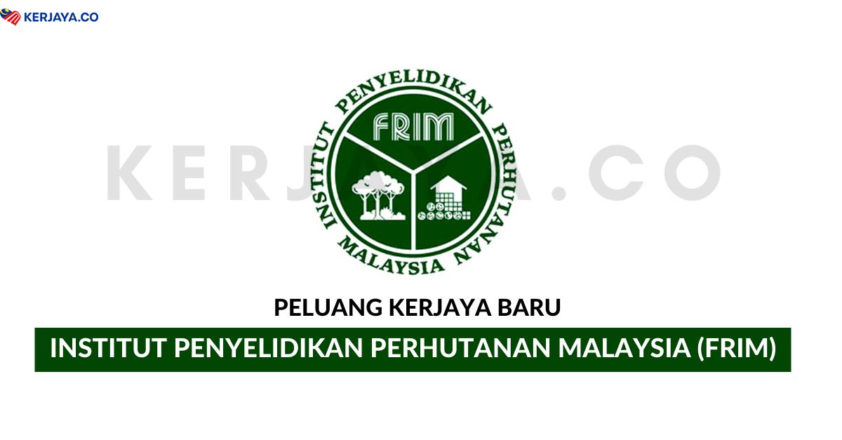 Jawatan Kosong Terkini Institut Penyelidikan Perhutanan Malaysia Frim Kekosongan Jawatan Pentadbiran Pengurusan Kerja Kosong Kerajaan Swasta