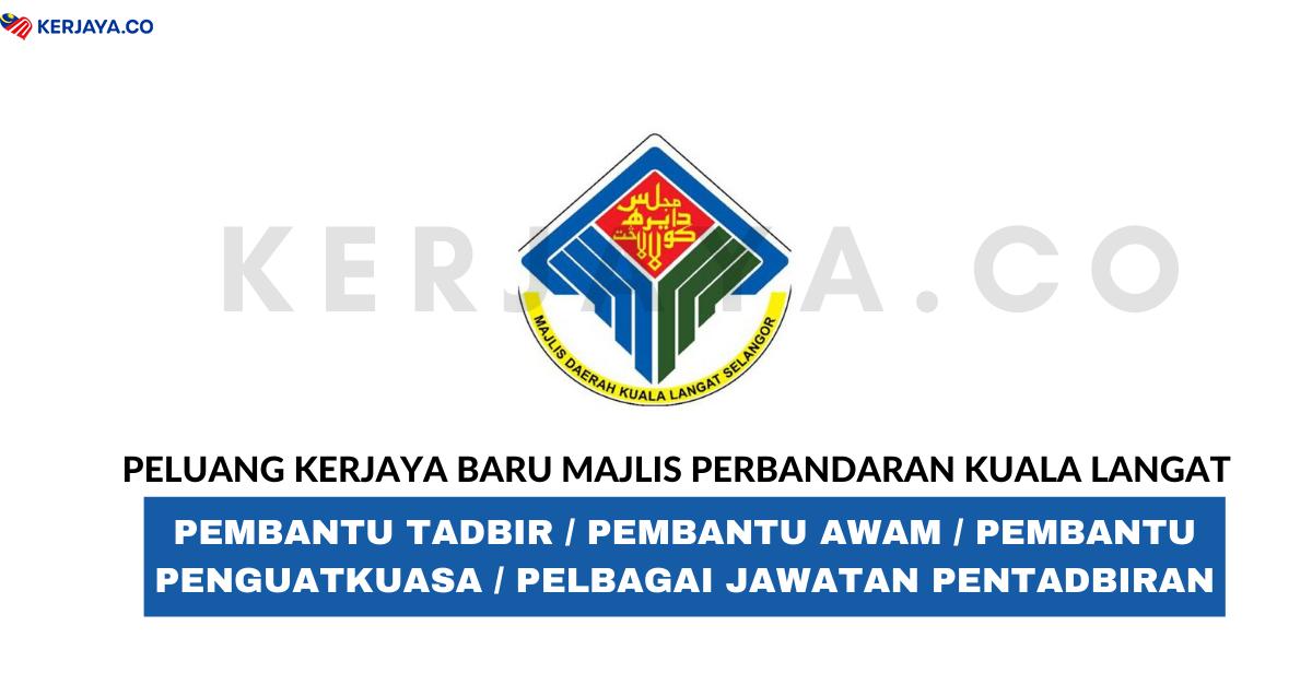 Jawatan Kosong Terkini Majlis Perbandaran Kuala Langat Pembantu Tadbir Pembantu Awam Pembantu Penguatkuasa Pelbagai Jawatan Kerja Kosong Kerajaan Swasta