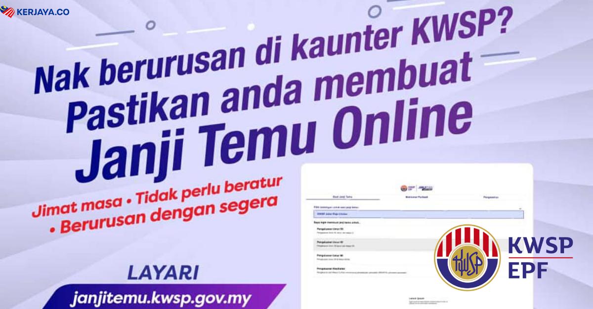 Nak Buat Urusan Di Kaunter Kwsp Buat Janji Temu Online Dulu Ya