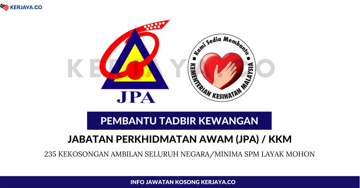Jawatan Kosong Terkini Pembantu Tadbir Kewangan W19 Jpa Kkm Minima Spm 235 Kekosongan Jawatan Kerja Kosong Kerajaan Swasta