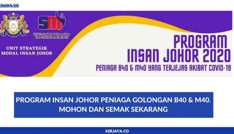Program Insan Johor Peniaga Golongan B40 M40 Mohon Dan Semak Sekarang Kerja Kosong Kerajaan