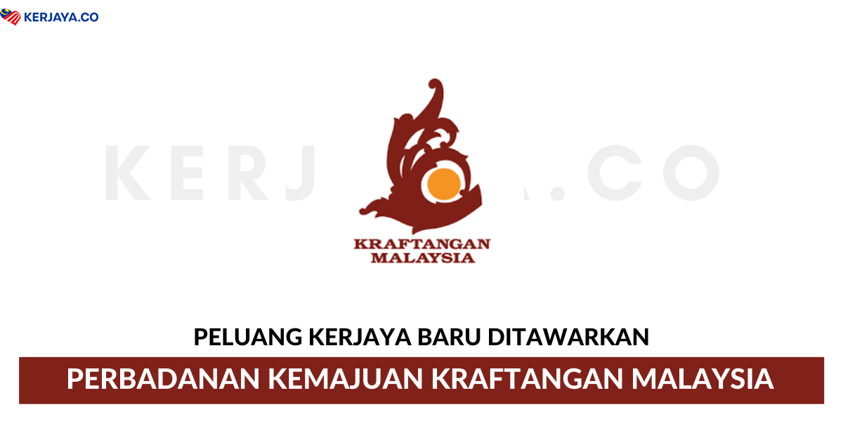 Jawatan Kosong Terkini Perbadanan Kemajuan Kraftangan Malaysia Kekosongan Jawatan Pentadbiran Pengurusan Kerja Kosong Kerajaan Swasta