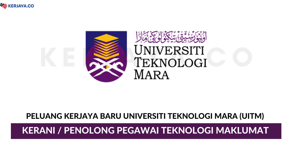 Jawatan Kosong Terkini Universiti Teknologi Mara Uitm Kerani Pegawai Teknologi Maklumat Kerja Kosong Kerajaan Swasta