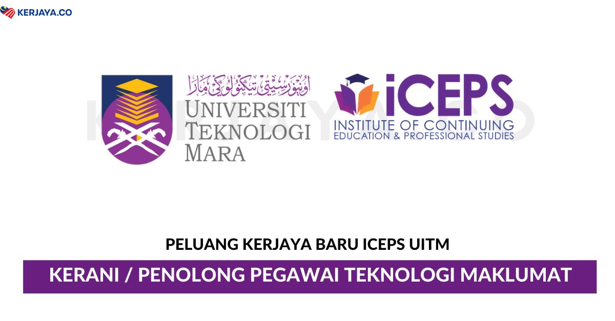 Jawatan Kosong Terkini Iceps Uitm Kerani Penolong Pegawai Teknologi Maklumat Kerja Kosong Kerajaan Swasta