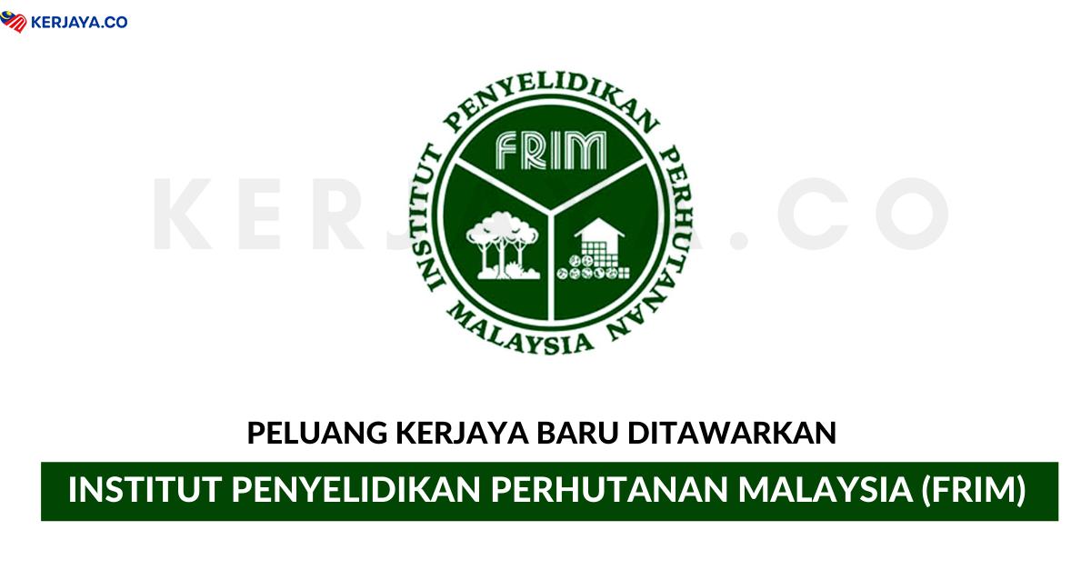 Jawatan Kosong Terkini Institut Penyelidikan Perhutanan Malaysia Frim Kerja Kosong Kerajaan Swasta