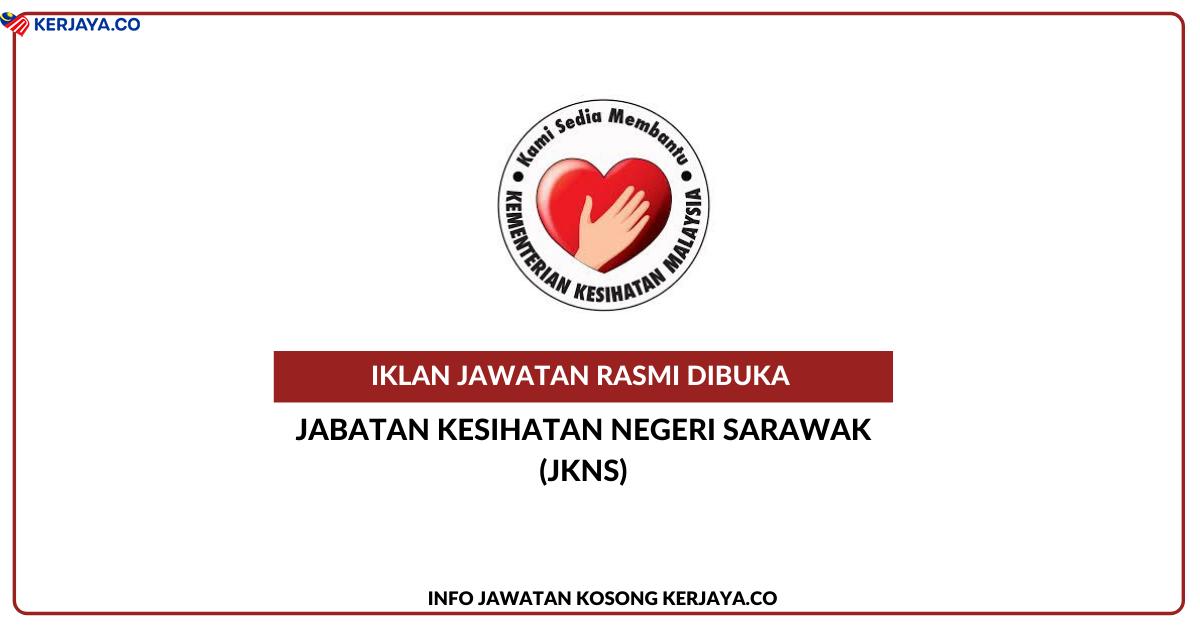 Jawatan Kosong Terkini Jabatan Kesihatan Negeri Sarawak ...