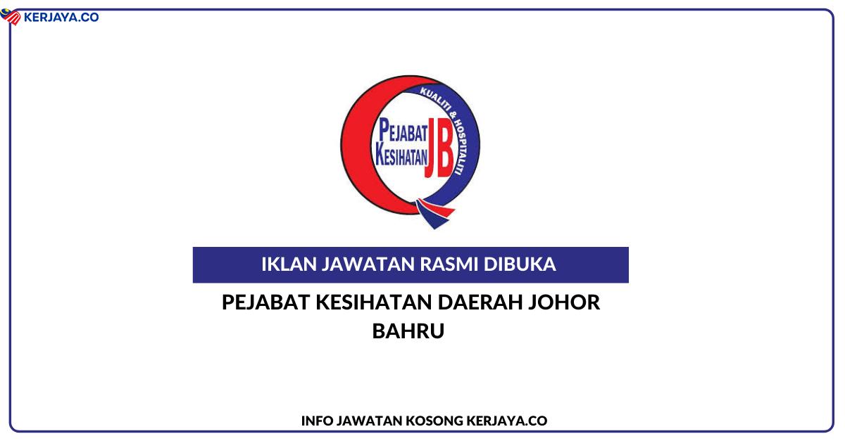 Jawatan Kosong Terkini Pejabat Kesihatan Daerah Johor ...
