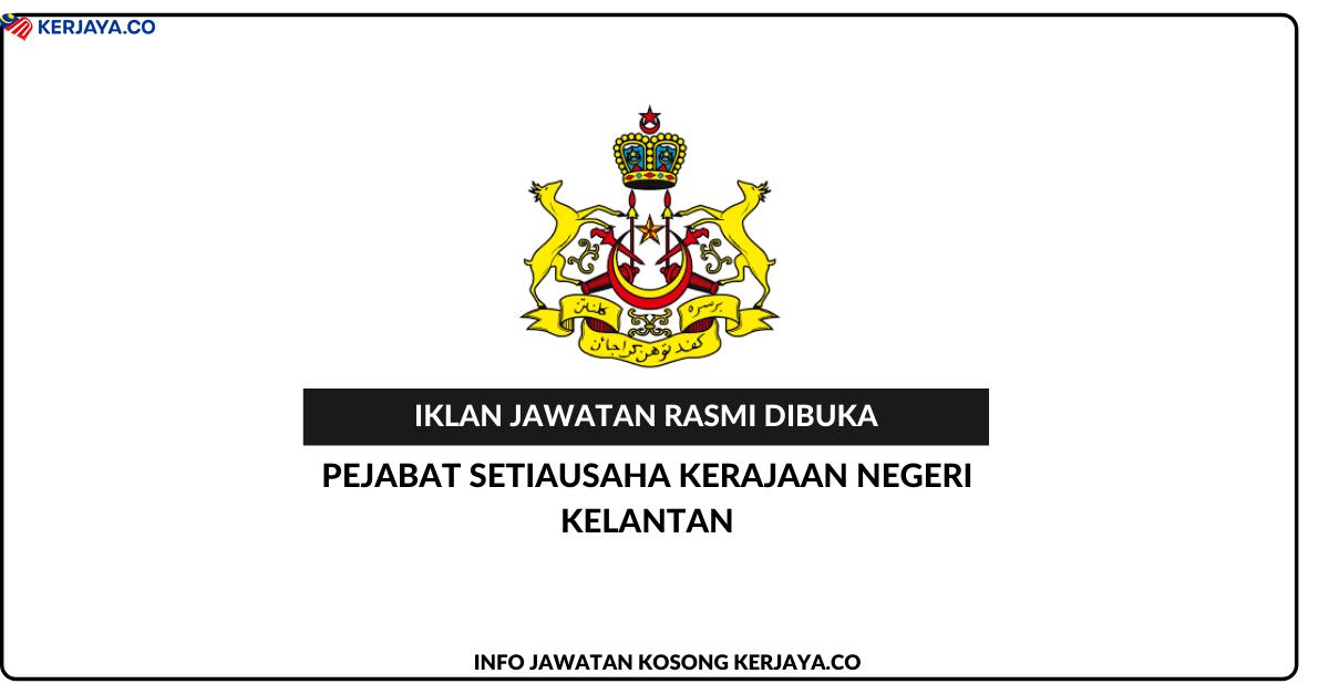 Pejabat Setiausaha Kerajaan Negeri Kelantan • Kerja Kosong ...