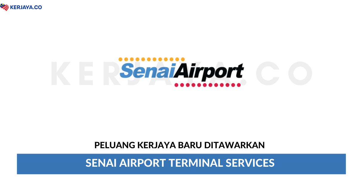 Jawatan Kosong Terkini Senai Airport Terminal Services ...