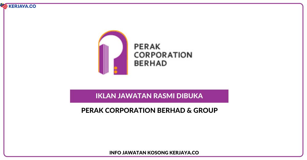 Jawatan Kosong Terkini Perak Corporation Berhad & Group ...