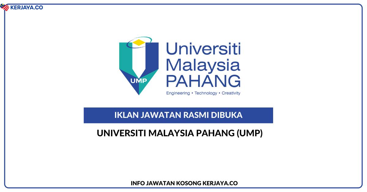 Jawatan Kosong Terkini Universiti Malaysia Pahang (UMP ...