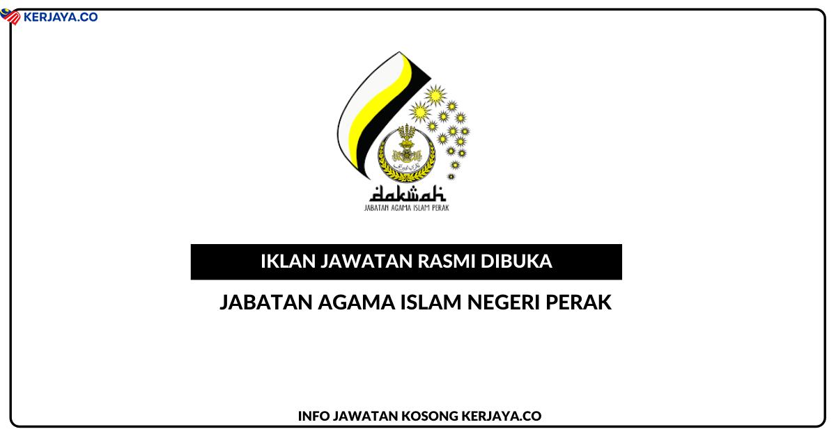 Jawatan Kosong Terkini Jabatan Agama Islam Negeri Perak ...