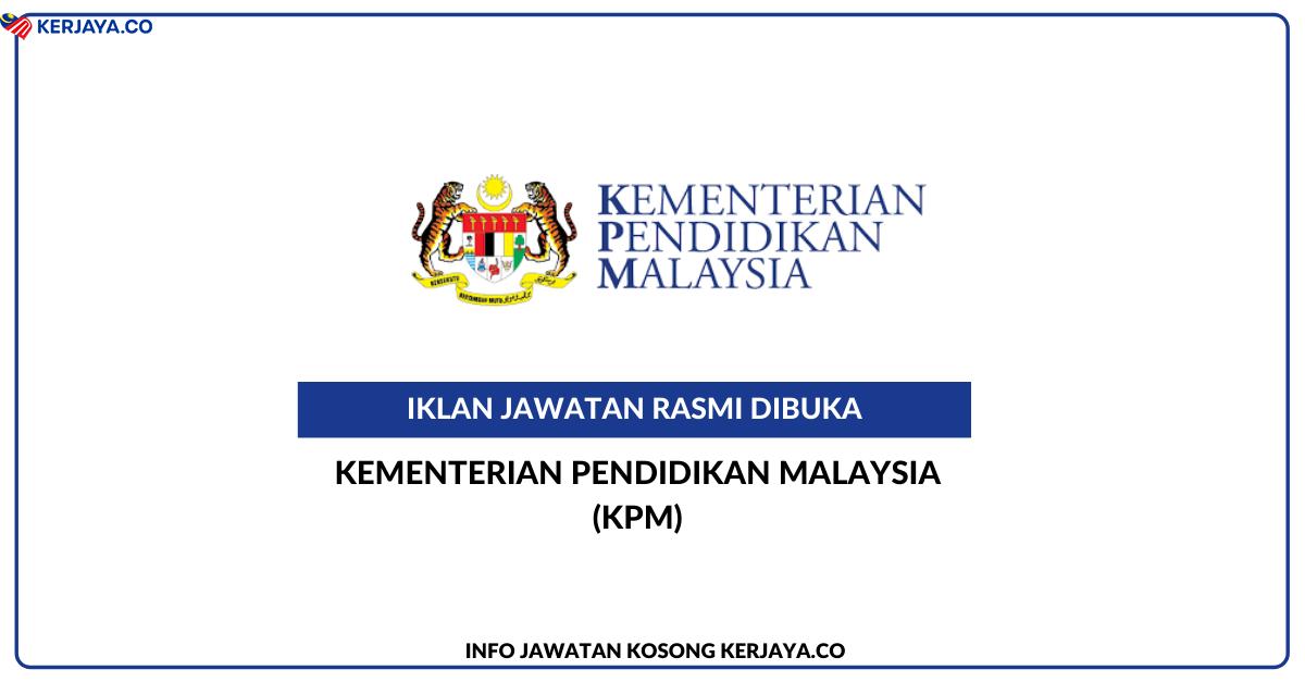 Jawatan Kosong Terkini Kementerian Pendidikan Malaysia ...